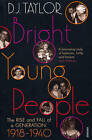 Bright Young People: The Rise and Fall of a Generation 1918-1940 by D. J. Taylor (Paperback, 2008)