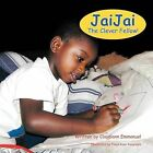 JaiJai The Clever Fellow! by She-Royal Cee (Paperback, 2011)
