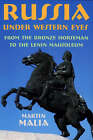 Russia Under Western Eyes: From the Bronze Horseman to the Lenin Mausoleum by Martin E. Malia (Paperback, 2000)