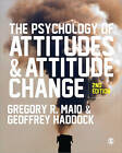 The Psychology of Attitudes and Attitude Change by Gregory R. Maio, Geoff Haddock (Paperback, 2015)