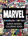 Marvel Super Heroes Coloring Book : Super Hero, Hero, Book, Wolverine, Avengers, Guardians of the Galaxy, X-Men, Defenders, Illuminati, Fantastic Four, Inhumans, Hulk, Human Torch, Comic, Captain America, Groot, by James Jackson (2016, Paperback)