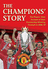 Champions' Story: The Players' Own Account of the 2006-07 Title-winning Campaign: No. 2 by Manchester United (Hardback, 2007)