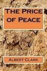 The Price of Peace by Ltc Albert L Clark (Paperback / softback, 1987)