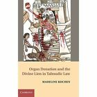 Organ Donation and the Divine Lien in Talmudic Law by Madeline Kochen (Hardback, 2014)