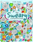 The Sweary Coloring Book for Adults: 50 Filthy Swears by Edwina MC Namee (Paperback / softback, 2016)