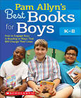 Pam Allyn's Best Books for Boys: How to Engage Boys in Reading in Ways That Will Change Their Lives by Pam Allyn (Paperback / softback, 2011)