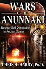 Wars of the Anunnaki: Nuclear Self-Destruction in Ancient Sumer by Chris H. Hardy (Paperback, 2016)
