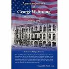 American Journey of George W. Strong 9781425972974 by Peter S. Centa Hardcover