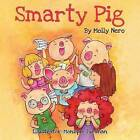 Smarty Pig by Molly Nero (Paperback / softback, 2011)