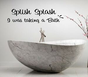 splish splash i was taking a bath 2 words bathroom vinyl decor decal wall art ebay. Black Bedroom Furniture Sets. Home Design Ideas