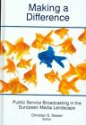 Making a Difference: Public Service Broadcasting in the European Media Landscape by John Libbey & Co (Hardback, 2006)