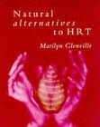 Natural Alternatives to HRT by Marilyn Glenville (Paperback, 1997)