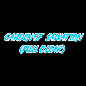 Garden of Salvation Completion - PC/Cross Save