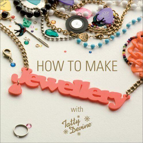 1 of 1 - How to Make Jewellery With Tatty Devine, Vine, Harriet 0753540126