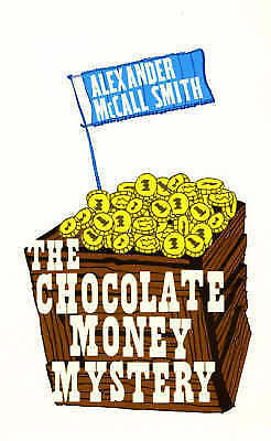 1 of 1 - The Chocolate Money Mystery, McCall Smith, Alexander, New Book
