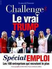 CHALLENGES n°504 du 12-18.01.2017*Le vrai TRUMP*Les 100 entreprises qui recruten