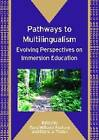 Pathways to Multilingualism: Evolving Perspectives on Immersion Education by Channel View Publications Ltd (Paperback, 2008)