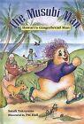 The Musubi Man: Hawai'i's Gingerbread Man by Sandi Takayama (Hardback, 2007)