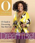 Dream Big: O's Guide to Discovering Your Best Life by Oxmoor House (Hardback, 2009)