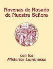 Novenas del Rosario de Nuestra Senora: Con Los Misterios Luminosos by Charles V Lacy (Paperback / softback, 2011)