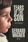 Tears of the Son: An Expose by Gerhard Wagner (Hardback, 2011)