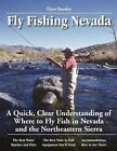 Dave Stanley's No Nonsense Guide to Fly Fishing in Nevada a Quick Clear Unders