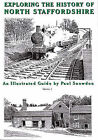 Exploring the History of North Staffordshire: An Illustrated Guide by Paul Snowdon: Bk. 1 by Paul Snowdon (Paperback, 2006)