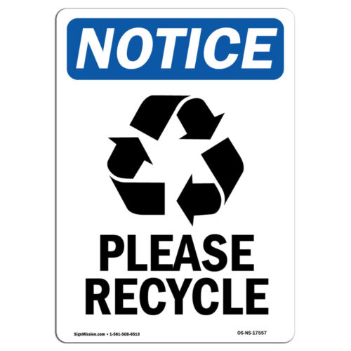 OSHA Notice Please Recycle Sign With SymbolHeavy Duty Sign or Label