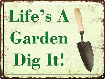 Life/'s a Garden Dig it Metal Sign Vintage Look Rustic Funny Retro 9x12 SS41