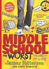 Middle School: The Worst Years of My Life by James Patterson (Hardback, 2012)
