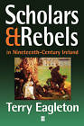 Scholars and Rebels in Nineteenth-century Ireland by Terry Eagleton (Paperback, 1999)