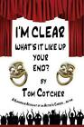 I'm Clear, What's It Like Up Your End? by Tom Cotcher (Paperback / softback, 2014)