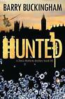 Hunted: A Dave Roberts Thriller Trilogy, Book III by MR Barry Buckingham (Paperback / softback, 2015)