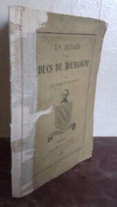 1856 Un Batard Las Duques De Borgoña / Conde Bligny / Dentu A París / IN 12Pin