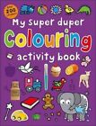 My Super Duper Colouring Activity Book by Roger Priddy (Paperback, 2015)
