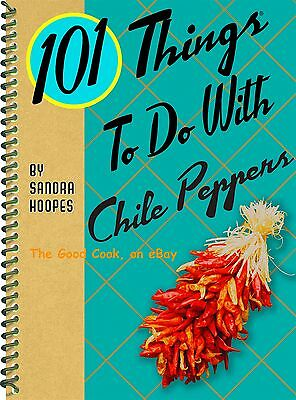 101 Things to Do with Chile Peppers Spicy Hot Chili Pepper Easy Fun Cookbook New