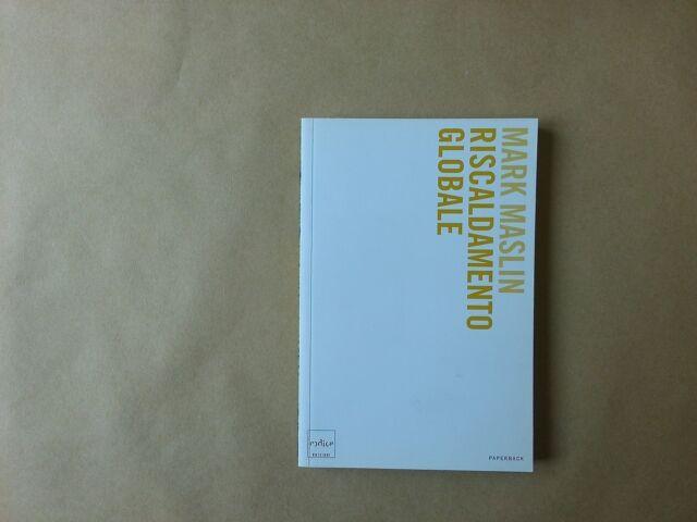 Maslin - Riscaldamento Globale - Codice edizioni - Prima edizione 2007