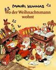Wo der Weihnachtsmann wohnt von Mauri Kunnas (1982, Gebundene Ausgabe)