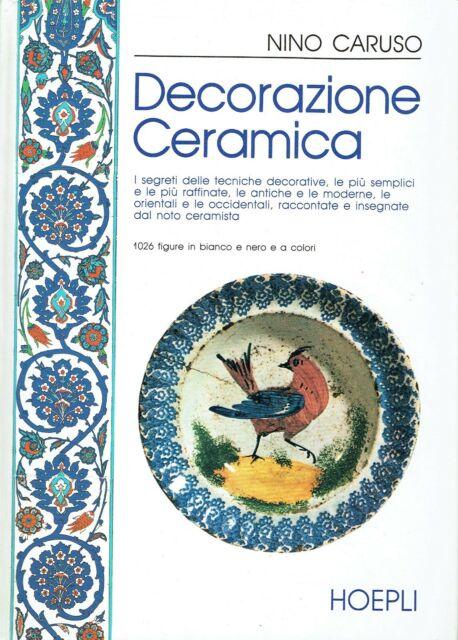 DECORAZIONE CERAMICA NINO CARUSO HOEPLI 9788820314156