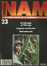 NAM N°23 DU VIET-MINH AU VIET-CONG / LA GUERRE VUE D'EN FACE / NORD CONTRE SUD