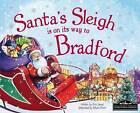 Santa's Sleigh is on its Way to Bradford by Eric James (Hardback, 2015)