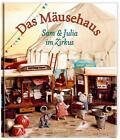 Sam & Julia im Zirkus / Das Mäusehaus Bd.3 von Karina Schaapman (2014, Gebundene Ausgabe)
