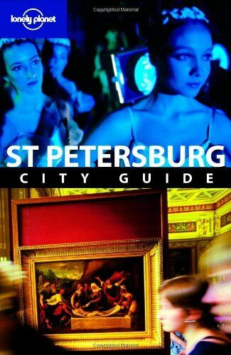 St Petersburg (Lonely Planet City Guides),Mara Vorhees