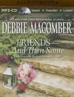 Friends - And Then Some: A Selection from Marriage Between Friends by Debbie Macomber (CD-Audio, 2015)