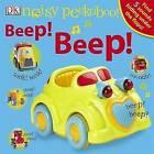 Noisy Peekaboo! Beep! Beep! by DK (Board book, 2009)