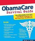Obamacare Survival Guide: The Affordable Care ACT and What It Means for You and Your Healthcare by Nicholas J Tate, Nick Tate (Paperback / softback, 2012)