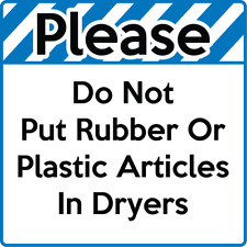Do Not Put Rubber Or Plastic Items In Dryers Laundry Adhesive Vinyl Sign Decal