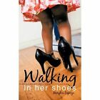 Walking in Her Shoes 9781425994617 by Marylou Depeiza Paperback