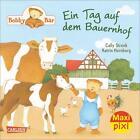 Maxi-Pixi Nr. 185: VE 5 Bobby Bär: Ein Tag auf dem Bauernhof von Cally Stronk (2015)