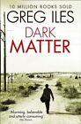 Dark Matter by Greg Iles (Paperback, 2014)